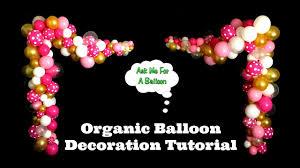 organic balloon decoration tutorial youtube