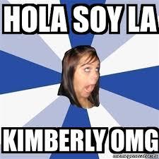 Kimberly Meme - meme annoying facebook girl hola soy la kimberly omg 21622821