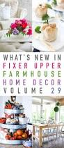 what u0027s new in fixer upper farmhouse home decor volume 29 the