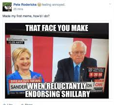 Clinton Memes - you traitor sanders fans react to clinton endorsement with the