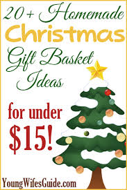 christmas gift basket ideas 20 christmas gift basket ideas for 15