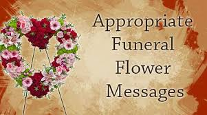 Sympathy Flowers Message - appropriate funeral flower messages