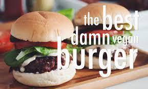 the best damn vegan burger for food youtube