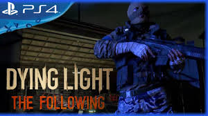 dying light dlc ps4 dying light the following dlc reveal trailer ps4 youtube