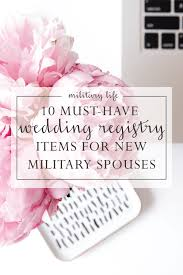 wedding registry ideas 10 wedding registry ideas for spouses diary of an army