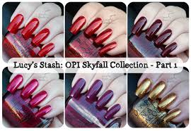 opi skyfall collection part 1 review and swatches lucy u0027s stash