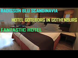 radisson blu scandinavia hotel goteborg in gothenburg youtube