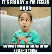 Finally Friday Meme - 50 funny friday memes hilarious tgif memes love memes