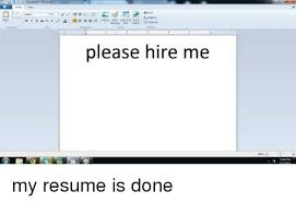 Make My Own Meme Free - resume to hire please me my is done meme on 8 sles best writing