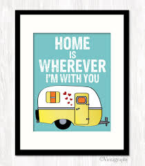 Home Is Quotes by Home Is Wherever I U0027m With You U0026 Camper Typography Print