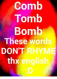 Meme Definition English - comb tomb bomb these words rhyme don t thx english word meme on