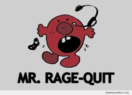 Rage Quit Meme - mr rage quit by ben meme center