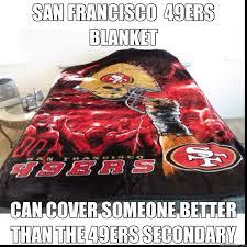San Francisco 49ers Memes - 49ers blanket better than secondary san francisco dallas