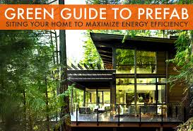 economical homes green guide to prefab understanding your building site and