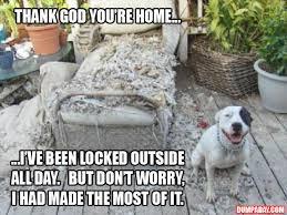 Rainy Day Meme - thank god you re home would you believe acid rain dump a day