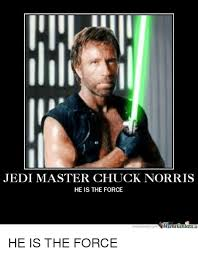 Meme Chuck Norris - jedi master chuck norris he is the force memecentercom meme