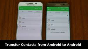 transfer contacts android how to transfer contacts from android to android