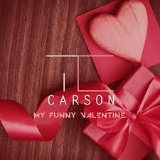tc carson my funny valentine lyrics musixmatch