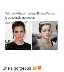Emma Watson Meme - with or without makeup emma watson is absolutely gorgeous se war le