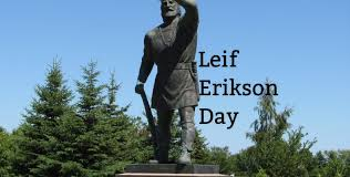 leif erikson day in 2017 2018 when where why how is celebrated