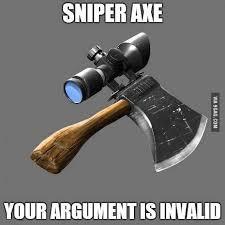 Axe Meme - sniper axe meme