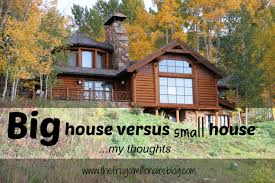 big house versus small house my thoughts the frugal millionaire