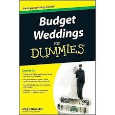 weddings for dummies budget weddings for dummies by meg schneider