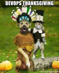 Thanksgiving Cat Meme - devops thanksgiving thanksgiving dog and cat meme generator