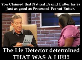 The Lie Detector Determined That Was A Lie Meme - and the lie detector test determines just a peanut butter mother