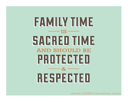I Love My Family Quote by Family Time Is Sacred Time Horizontal Version General
