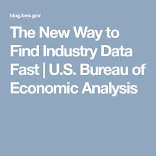 us bureau economic analysis the way to find industry data fast u s bureau of economic