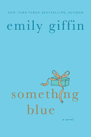emily giffin something blue something blue by emily giffin a book hoarder s shelves