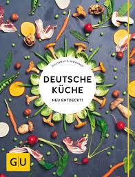 deutsche küche braunschweig deutsche küche neu entdeckt buch gu