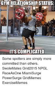 Gym Relationship Memes - gym relationship status elko its complicated imgflip com some