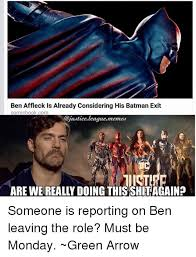 Justice League Meme - ben affleck is already considering his batman exit comicbookcom are