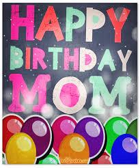 happy birthday mom heartfelt mother u0027s birthday wishes