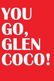 You Go Glen Coco Meme - inspirational you go glen coco meme you go glen coco flickr photo