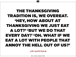 Thanksgiving Dirty Jokes 16 Funny Thanksgiving Quotes To Share At The Table Reader U0027s Digest