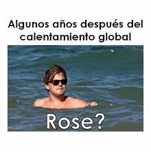 Rose Memes - algunos anos despu礬s del calentamiento global rose meme on sizzle