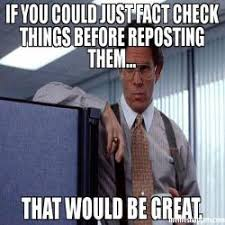 That Would Be Great Meme - if you could just fact check things before reposting them that would