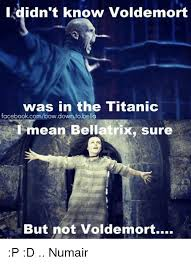 Bow Down Meme - i didn t know voldemort was in the titanic facebookcombowdown
