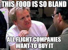 Buy All The Food Meme - this food is so bland all flight companies want to buy it meme