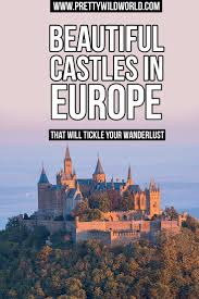 15 beautiful castles in europe that would inspire your wanderlust