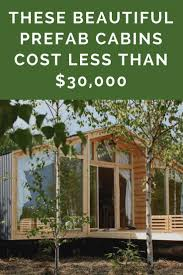 best 25 prefab cabins ideas on pinterest small prefab cabins