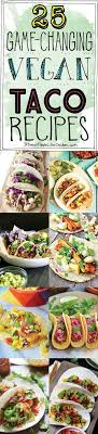 cuisiner vegan 25 changing vegan taco recipes cuisine végétarienne recettes