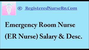 er nurse emergency room nurse salary and job description youtube