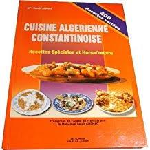 cuisine alg駻ienne traditionnelle constantinoise amazon fr cuisine algérienne livres