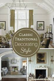 Traditional Decorating Decorating Style Series Classic Traditional My Love Of Style