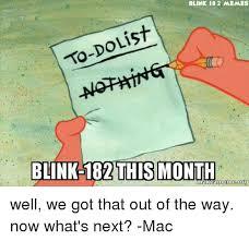 Meme List - blink 182 memes list to do blink 187 this month org well we got that