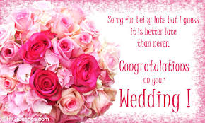 wedding wishes greetings send ecards belated wishes sorry to missed